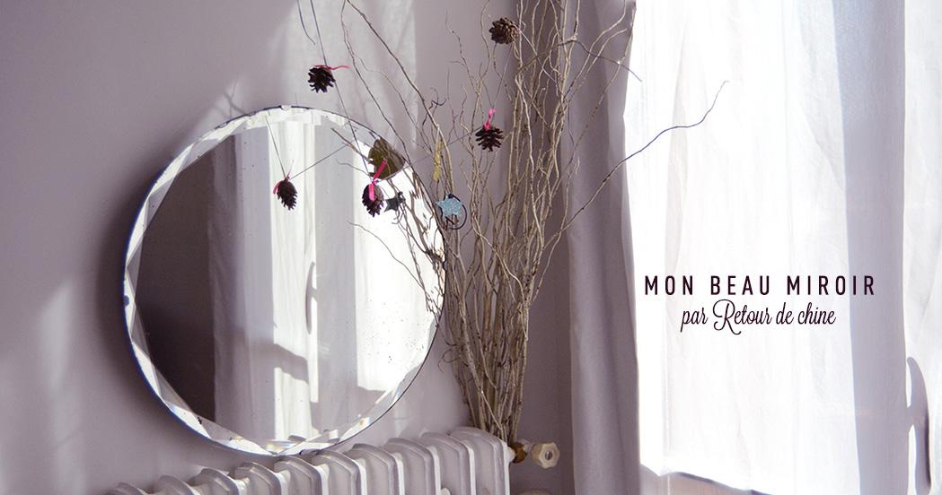 MON BEAU MIROIR par RETOUR DE CHINE