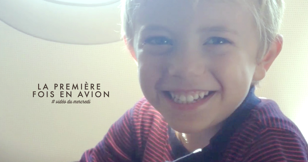 PREMIÈRE FOIS EN AVION # vidéo du mercredi 3