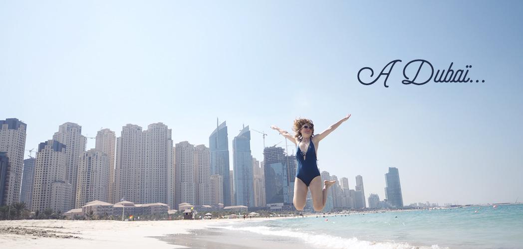 A Dubaï…