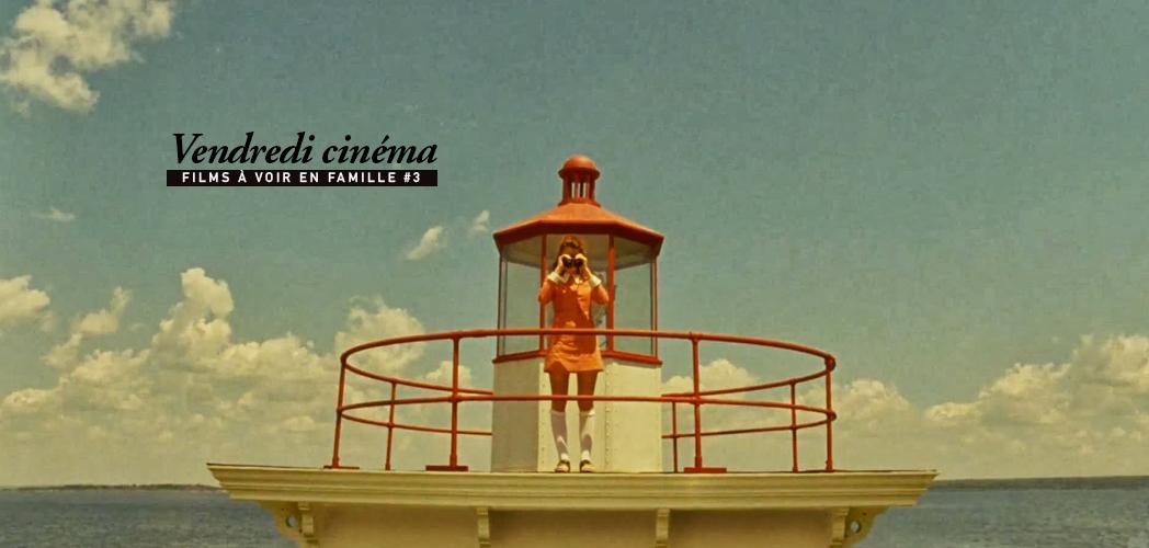 VENDREDI CINÉMA, 5 FILMS A VOIR EN FAMILLE #3